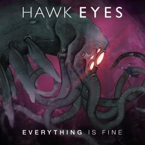 Hawk Eyes - Everything Is Fine