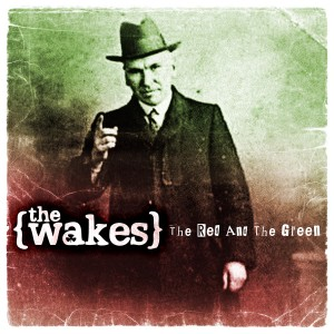 The Wakes - The Red And The Green