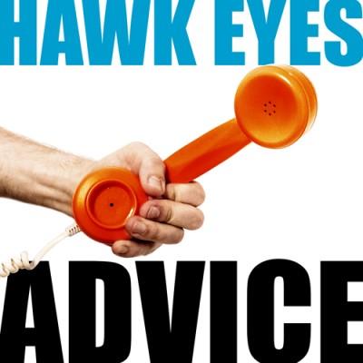 HAWK EYES - Advice