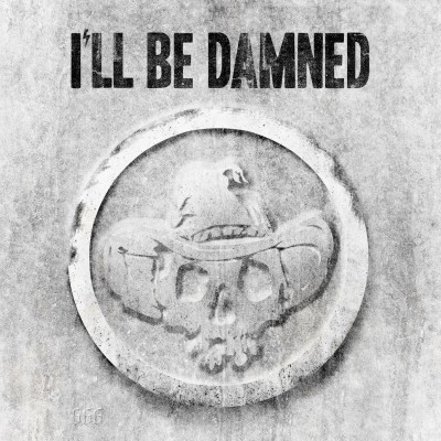 Ill Be Damned - Ill Be Damned Cover