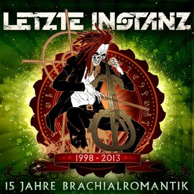 Letzte Instanz - 15 Jahre Brachialromantik